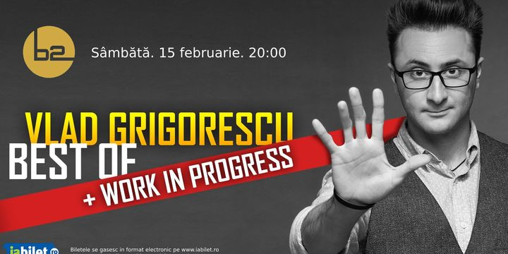 Iasi: Vlad Grigorescu - Best Of + Work in Progress