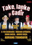 "Timisoara: Spectacol ""Take, Ianke si Cadir"""