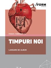 Timpuri Noi | Lansare Album at /FORM Space