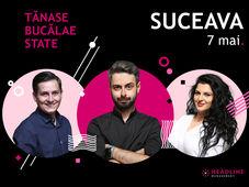 Suceava: Stand-up comedy cu Bucălae, Tănase și Ioana State