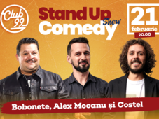 Stand up comedy cu Bobonete, Costel, Alex Mocanu si invitat