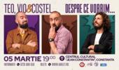 Constanța: Teo, Vio și Costel - Despre ce vorbim