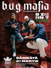 Brasov: B.U.G. Mafia   8 zile din 7 Tour @ Kruhnen Musik Halle!