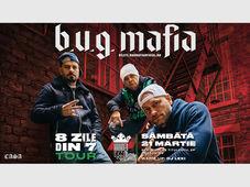 Brasov: B.U.G. Mafia | 8 zile din 7 Tour @ Kruhnen Musik Halle!