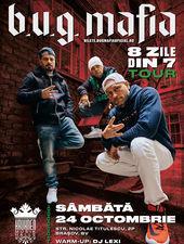 B.U.G. Mafia | 8 zile din 7 Tour @ Kruhnen Musik Halle!