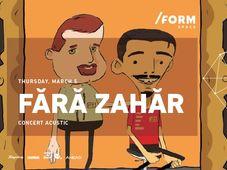 Fără Zahăr | Concert Acustic at /FORM Space