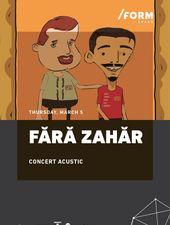 Fără Zahăr   Concert Acustic at /FORM Space