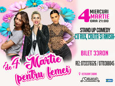Stand Up Comedy Girls night cu Anisia, Ana Maria Calita & Rux