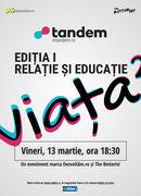 În Tandem - Ediția I, Relație și Educație