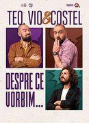 Brașov: Teo, Vio și Costel - Despre ce vorbim Show 3