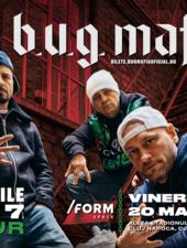 B.U.G. Mafia   8 zile din 7 Tour @ /FORM Space