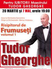 """Pentru IUBITORII Maestrului TUDOR GHEORGHE """"RISIPITORUL DE FRUMUSETI"""" si in 7 MAI la Sala Palatului"""