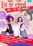 Alba Iulia: Eu Te Cred, Da'... Tu Ma Minti!