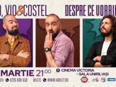 Iași: Teo, Vio și Costel - Despre ce vorbim