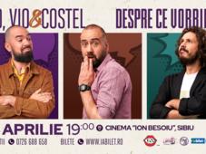 Sibiu: Teo, Vio și Costel - Despre ce vorbim