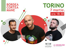 Torino: Stand up comedy cu Bordea, Cortea și Mane 2