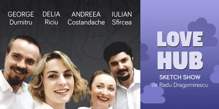 Love Hub, Sketch show - de Radu Dragomirescu la ComicsClub!
