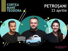 Petroșani: Stand-up comedy cu Cortea, Mane și Teodora