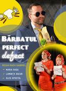 """Teatrul Rosu: """"Bărbatul perfect defect"""""""