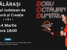Calarasi: Doru Octavian Dumitru - One Man Show