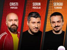 Curtea de Argeș: Stand Up Comedy cu Sorin, Sergiu & Cristi Popesco