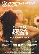 Femeia, eterna poveste - Orchestra Simfonica Bucuresti