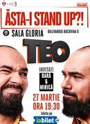 Sala Gloria: Asta-i Stand up?! Teo - invitati Bara si Mirica