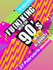 Iasi: Funking with the 90's @Underground Club