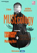 MUSEcology: Toulouse Lautrec și Melting Dice x Muse Quartet