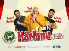 "Timișoara: Stand Up Comedy ""D'ale lu' Marlanu"""