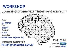 Iasi: Cum să-ți programezi mintea pentru a reuși