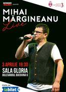 Mihai Margineanu Live cu band @ Sala Gloria