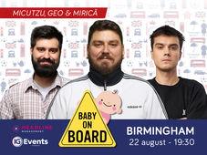 Birmingham: Micutzu - Baby on board cu Geo și Mirică