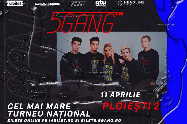 Ploiești: Concert - 5GANG 2