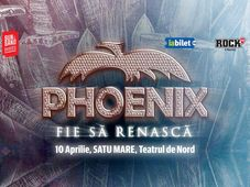 Satu Mare: Phoenix / Teatrul de Nord / Fie Sa Renasca