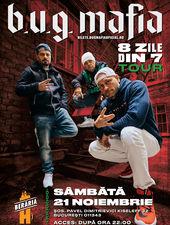 B.U.G. Mafia | 8 zile din 7 Tour @ Berăria H