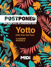 Yotto | Odd One Out Tour at Midi