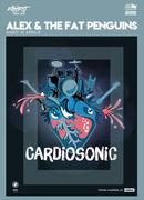 """Alex & The Fat Penguins - lansare album """"Cardiosonic"""" / Expirat / 21.04"""
