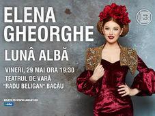 """Bacau: Concert Elena Gheorghe """"Lunâ Albă"""""""