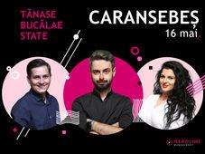 Caransebeș: Stand-up comedy cu Bucălae, Tănase și Ioana State