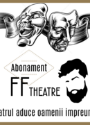 Spectacole FF Theatre - Abonament 6 (12) luni