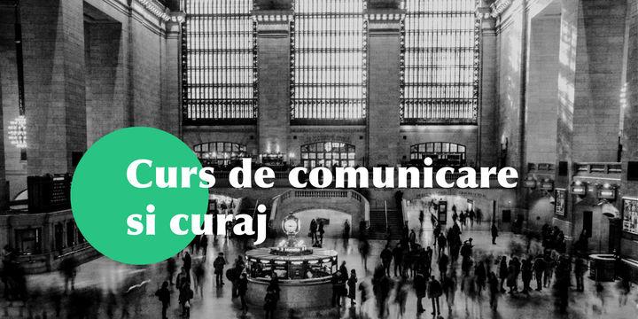 Curs de Comunicare si Curaj