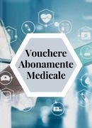 Vouchere Abonamente Medicale