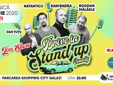 Galati: Drive In Stand Up: Dan Badea, Natanticu & Bogdan Mălăele
