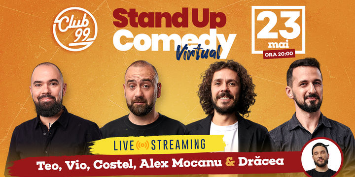 Teo, Vio, Costel, Alex Mocanu și Drăcea - Stand-up Comedy virtual - live streaming din Club 99