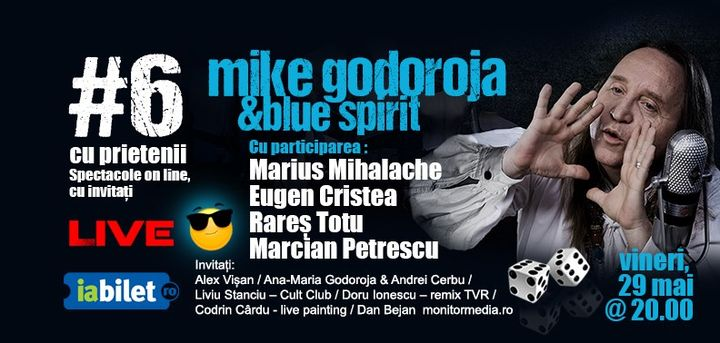 Mike Godoroja & Blue Spirit: #Șase cu prietenii