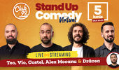 Teo, Vio, Costel, Alex Mocanu și Drăcea - Stand-up Comedy virtual - live streaming din Club 99