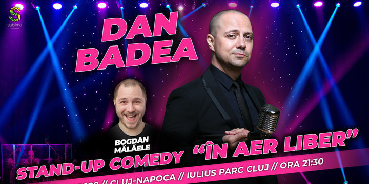 "Cluj - Napoca: Dan Badea - Stand-up Comedy ""In aer liber"""