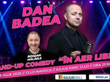 "Cluj - Napoca: Dan Badea - Stand-up Comedy ""In aer liber"""