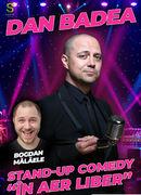 "Iasi: Dan Badea - Stand-up Comedy ""In aer liber"""